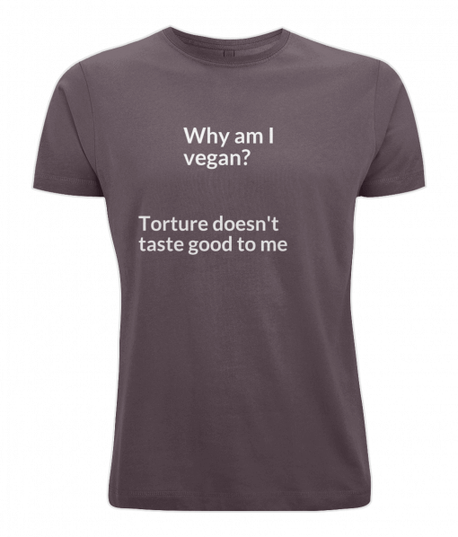 Why am I vegan? torture doesn't taste good to me (aubergiene t-shirt)