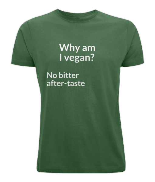 Why am I vegan? no bitter after-taste green t-shirt UK