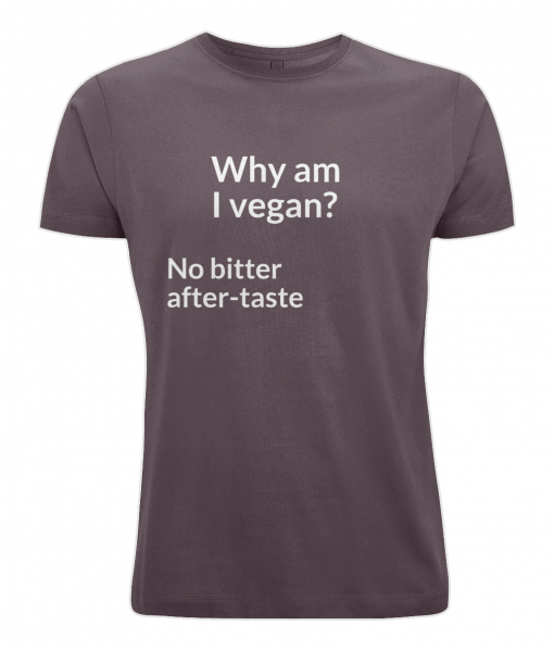 Why am I vegan? no bitter after-taste (aubergiene t-shirt)