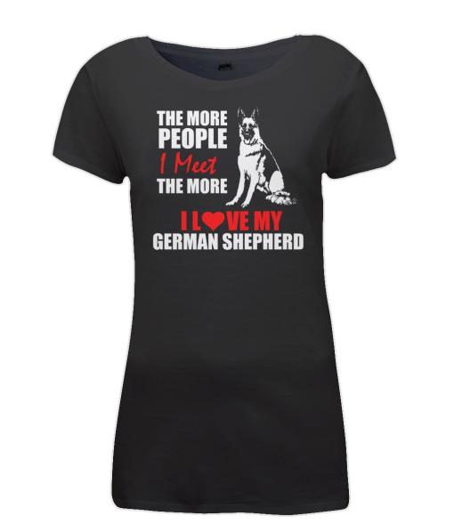 Women's The more people I meet, the more I love my German Shepherd black t-shirt