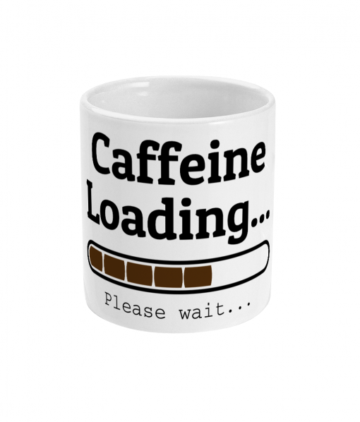 White mug with caffeine Loading please wait graphic