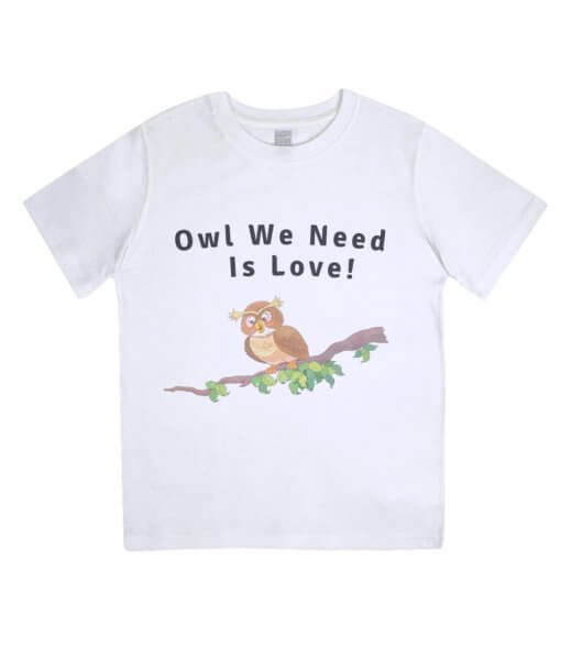 Owl you need is love kids tshirt white organic cotton