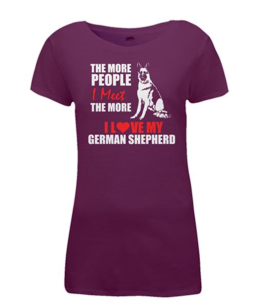Women's The more people I meet, the more I love my German Shepherd burgundy t-shirt