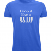 Blue Drop it like a squat t-shirt from UK