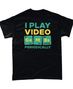 I Play Video Games Periodically T-Shirt