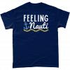 Feeling Nauti t-shirt