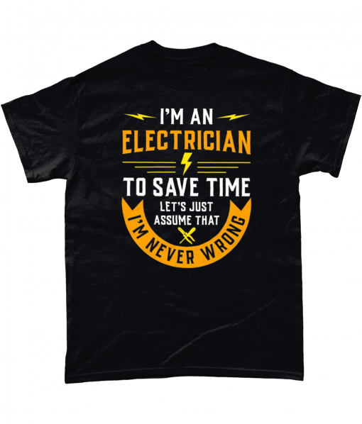 I'm An Electrician - To save time let's just assume that I'm never wrong