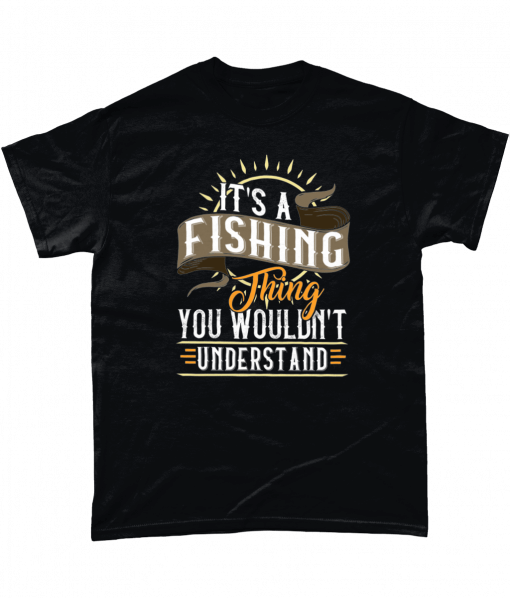 Black t-shirt with It's a fishing thing you wouldn't understand design