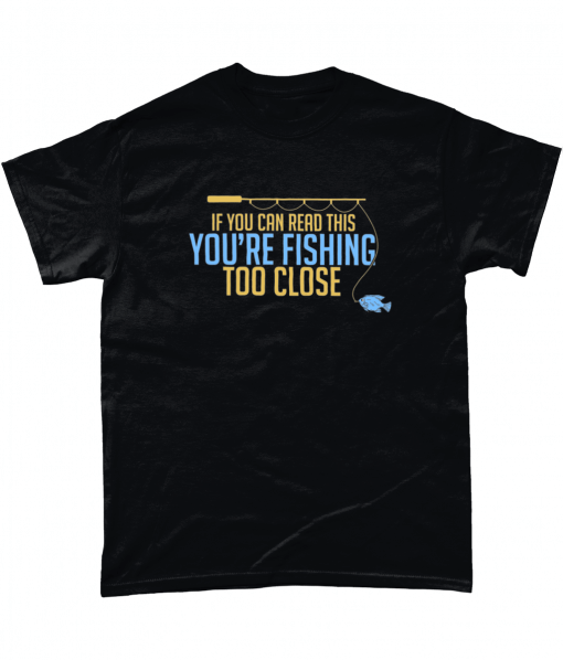 If you are reading this you're fishing too close