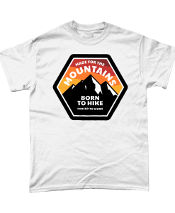White t-shirt with Made for the mountains born to hike design