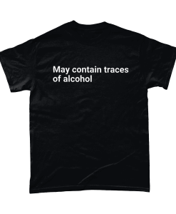 Black t-shirt with may contain traces of alcohol text