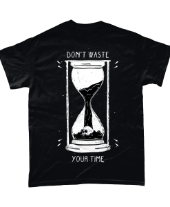 Black short sleeved t-shirt with Don't Waste Your Time design UK