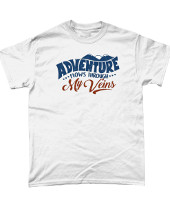 White t-shirt with Adventure Flows through my Veins design