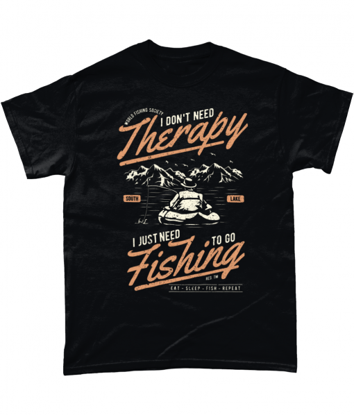 Black t-shirt with I don't need therapy I just need to go fishing design