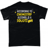 According to chemistry alcohol is a solution t-shirt