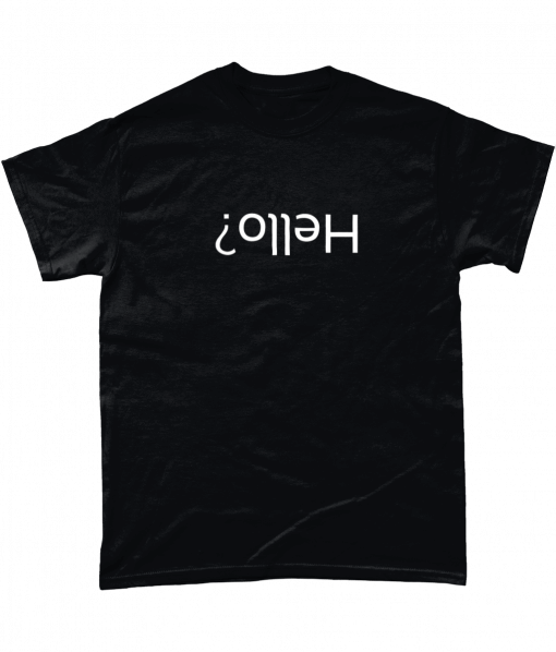 Black t-shirt with upside down Hello? text