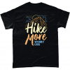 Black t-shirt with Hike More Worry Less design
