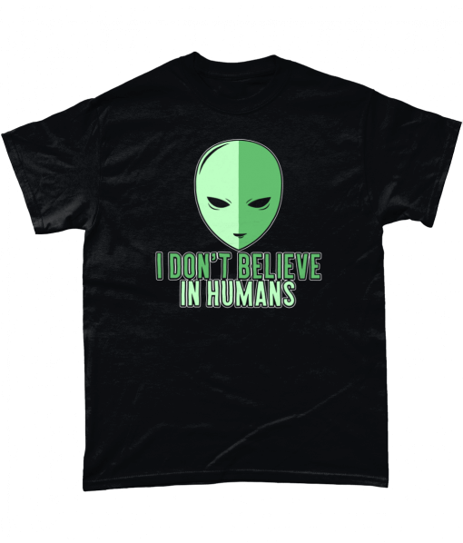 I Don't Believe In Humans funny alien t-shirt