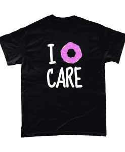 I doughnut care / donut care tshirt