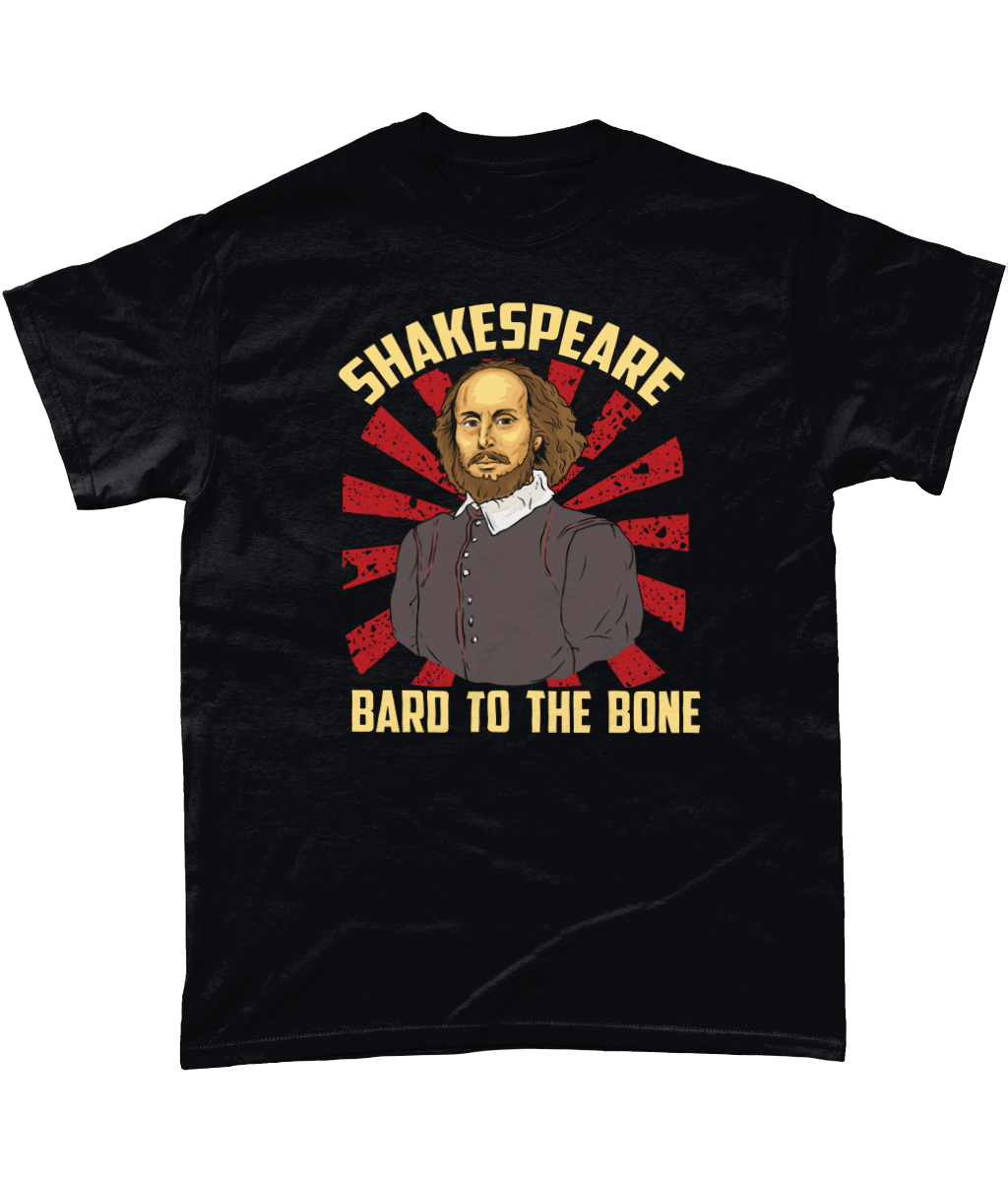 Shakespeare tshirt Bard to the bone