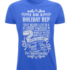 Blue t-shirt - I am a holiday Rep