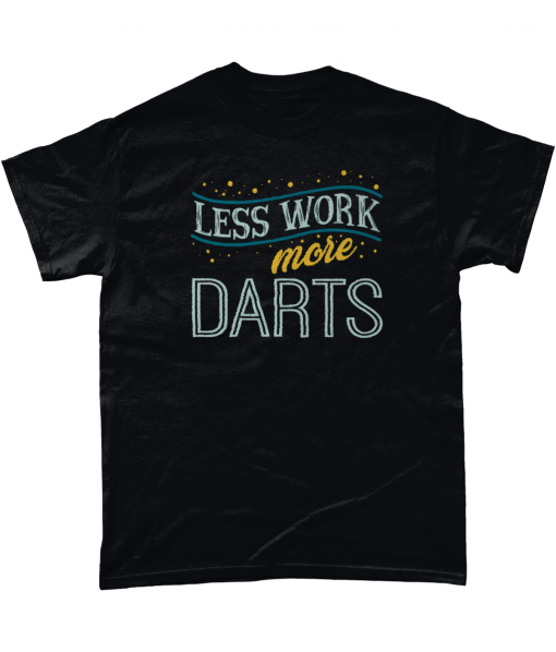 Black Less Work More Darts T-Shirt
