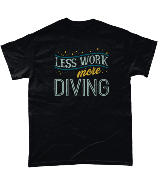 Less Work More Diving T-Shirt