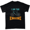 Funny cyclist tshirt I am the engine