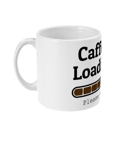 White coffee mug with caffeine Loading please wait