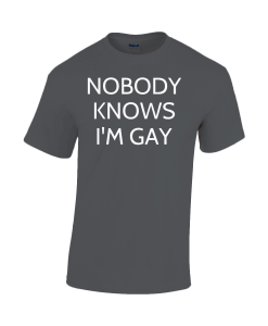 Nobody Knows I'm Gay T-Shirt UK